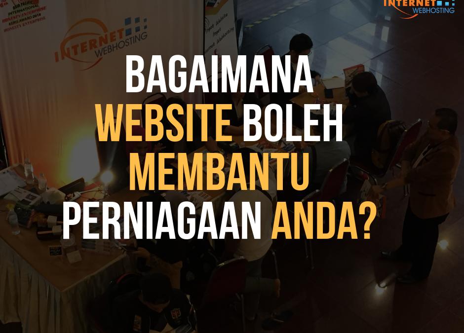 Bagaimana Website Boleh Membantu Perniagaan Anda!