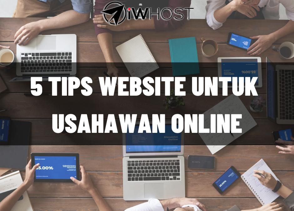 5 Tips Website Untuk Usahawan Online