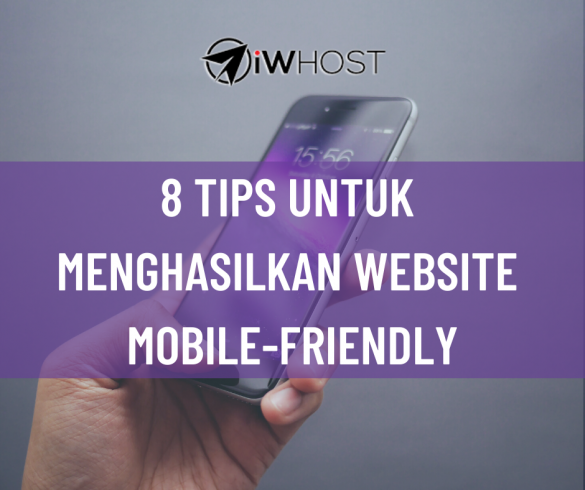 8 TIPS WEBSITE MOBILE FRIENDLY