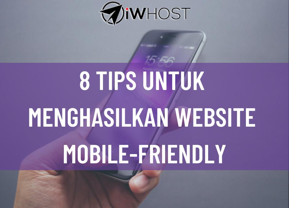 8 Tips Untuk Menghasilkan Website Mobile-Friendly