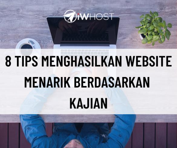 Tips hasilkan website menarik berdasarkan kajian
