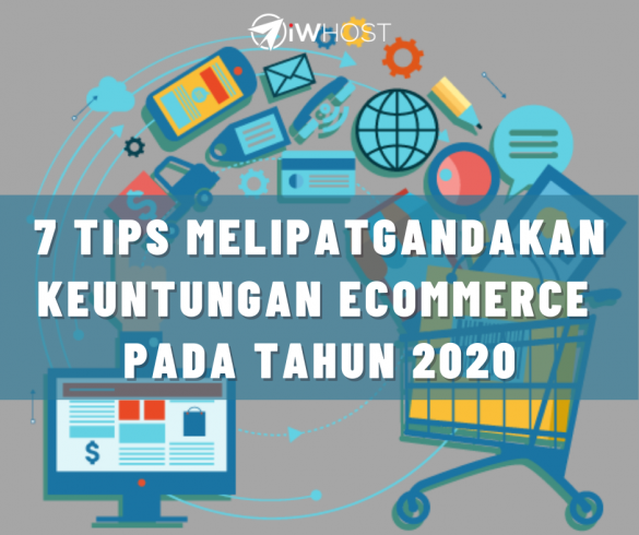 7 Tips Melipatgandakan Keuntungan eCommerce 2020