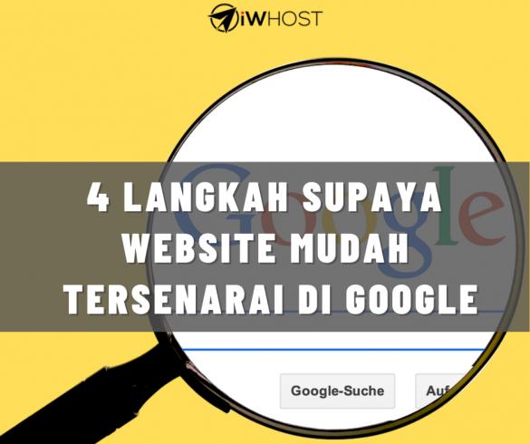 4 Langkah Supaya Website Mudah Tersenarai Di Google