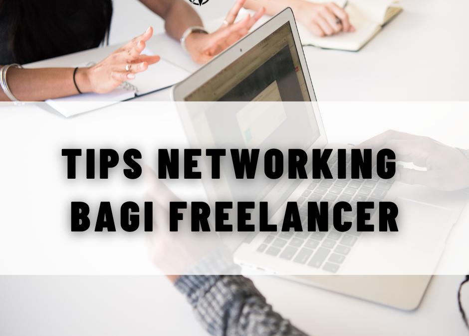 Tips Networking Bagi Freelancer