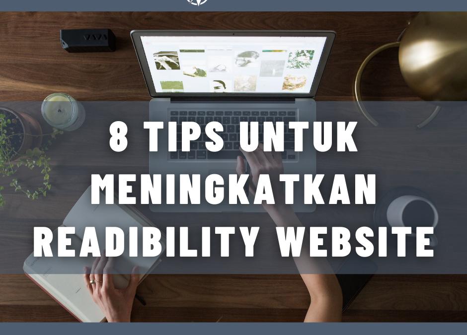 8 TIPS UNTUK MENINGKATKAN READIBILITY WEBSITE