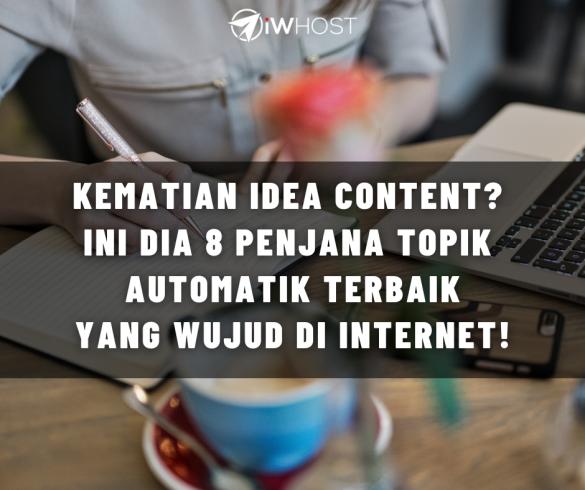 Kematian Idea Content_ Ini Dia 8 Penjana Topik Automatik Terbaik Yang Wujud Di Internet!