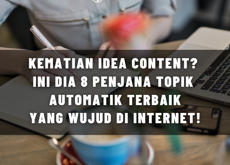 Kematian Idea Content?  Ini Dia 8 Penjana Topik  Automatik Terbaik Yang Wujud Di Internet!