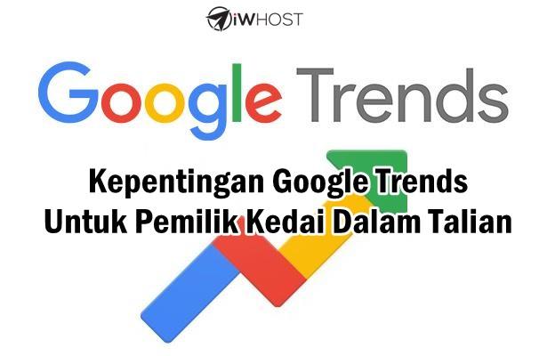 Pentingnya  Google Trends Untuk Pemilik Kedai Dalam Talian