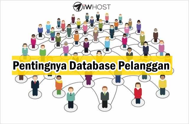 Pentingnya Database Pelanggan Buat Pemilik Bisnes