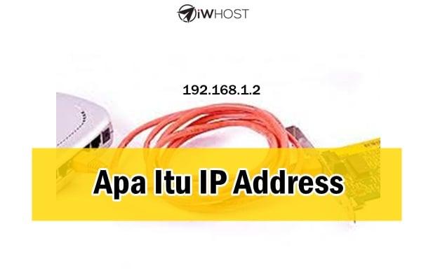 Apa Itu IP Address