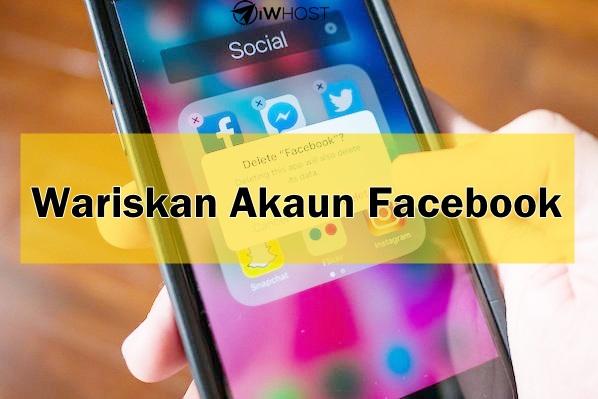 Cara Wariskan Akaun Facebook Anda
